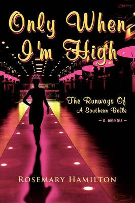 Only When I'm High: The Runways Of A Southern Belle