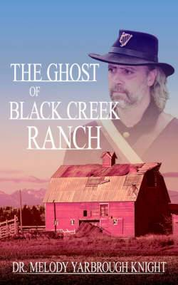 The Ghost of Black Creek Ranch
