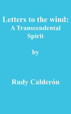 Letters to the Wind: A Transcendental Spirit