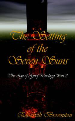 The Setting of the Seven Suns: The Age of Grief Duology, Part 2