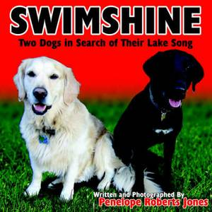Swimshine: Two Dogs in Search of Their Lake Song