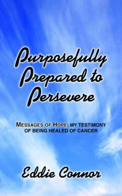 Purposefully Prepared to Persevere