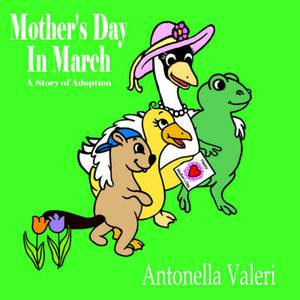 Mother's Day In March: A Story of Adoption