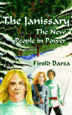 The Janissary: The New People in Power
