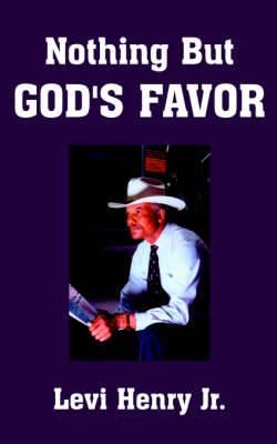 Nothing But God's Favor