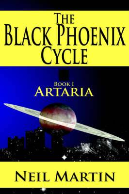 The Black Phoenix Cycle: Book I: Artaria