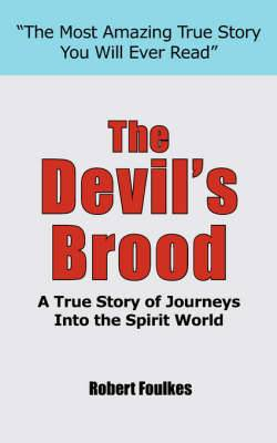 The Devil's Brood: A True Story of Journeys Into the Spirit World
