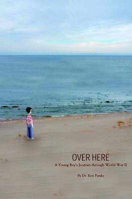 Over Here: A Young Boy's Journey Through World War II