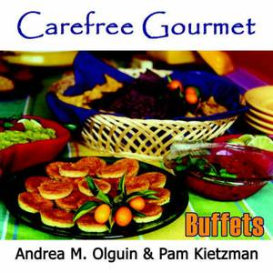 Carefree Gourmet Presents: Dazzling Desserts, Bountiful Brunch, Tea Anytime, Brazilian Bar-B-Que, Casual Cajun, and Classy Cocktail For Up to 20 Guests