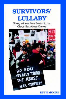 Survivors' Lullaby: Giving Witness from Boston to the Clergy Sex Abuse Crimes