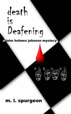Death Is Deafening: A John Holmes Johnson Mystery