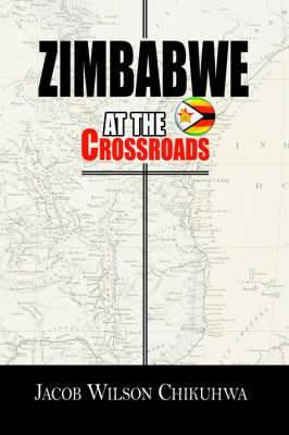 Zimbabwe At The Crossroads