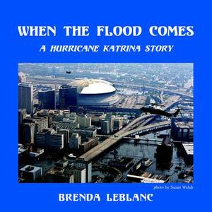 When the Flood Comes: A Hurricane Katrina Story