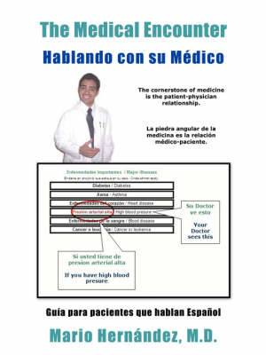 The Medical Encounter - Hablando Con Su Medico: Guia Para Pacientes Que Hablan Espanol