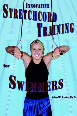 INNOVATIVE STRETCHCORD TRAINING for SWIMMERS