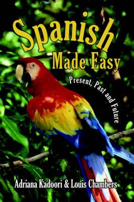 Spanish Made Easy: Present, Past and Future