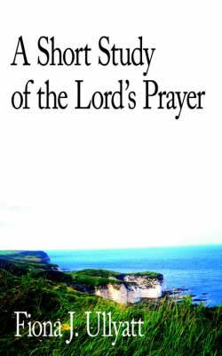 A Short Study of the Lord's Prayer
