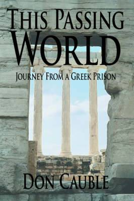 This Passing World: Journey From a Greek Prison