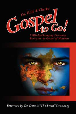 Gospel to Go!: 75 World-Changing Devotions Based on the Gospel of Matthew