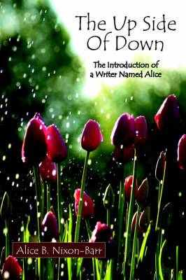 The Up Side Of Down: The Introduction of a Writer Named Alice