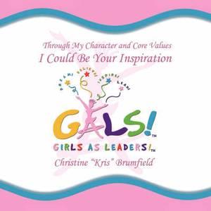 Gals!  Girls As Leaders