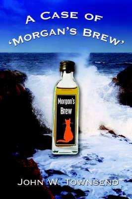 A Case of 'Morgan's Brew'