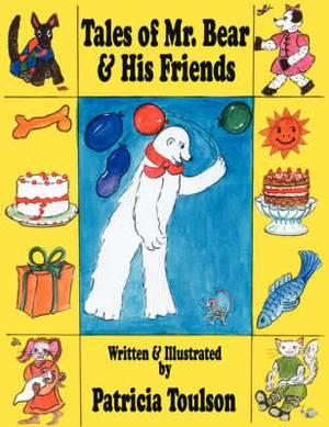 Tales of Mr. Bear & His Friends