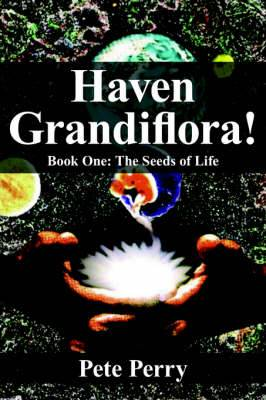 Haven Grandiflora!: Book One: The Seeds of Life