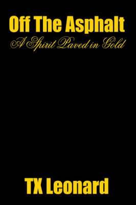 Off The Asphalt: A Spirit Paved in Gold