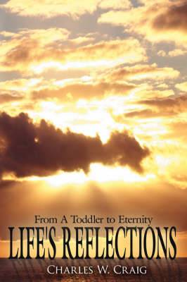 Life's Reflections: From A Toddler to Eternity