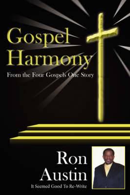 Gospel Harmony: From the Four Gospels One Story