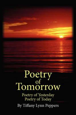 Poetry of Tomorrow: Poetry of Yesterday Poetry of Today