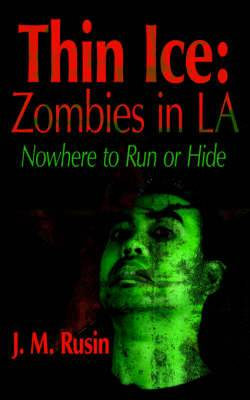 Thin Ice: Zombies in LA: Nowhere to Run or Hide