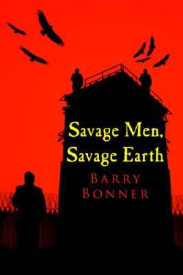 Savage Men, Savage Earth