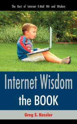 Internet Wisdom: The Best of Internet E-mail Wit and Wisdom