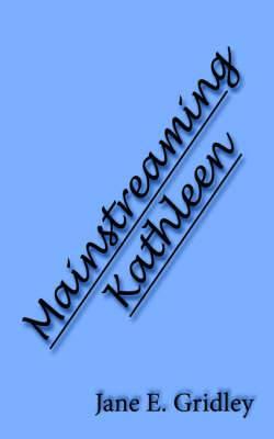 Mainstreaming Kathleen