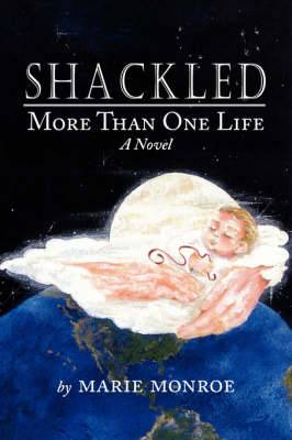 Shackled: More Than One Life A Novel