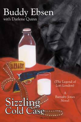 Sizzling Cold Case: (The Legend of Lori London) A Barnaby Jones Novel