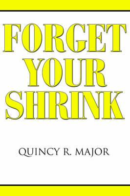 Forget Your Shrink