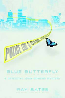 Blue Butterfly: A Detective John Bowers Mystery