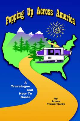 Popping Up Across America: A Travelogue and How To Guide