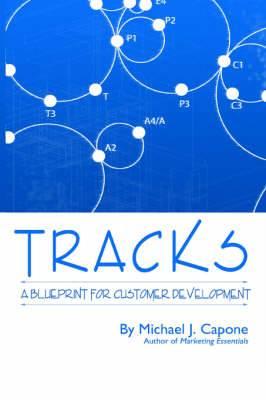Tracks: A Blueprint for Customer Development