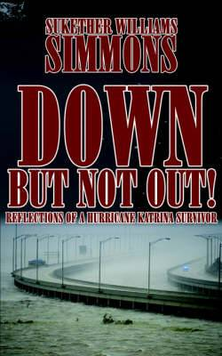 Down, But Not Out!: Reflections of a Hurricane Katrina Survivor