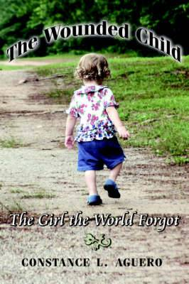 The Wounded Child: The Girl the World Forgot