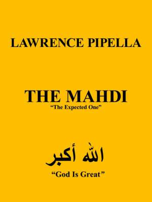 The Mahdi:  The Expected One