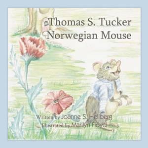 Thomas S. Tucker, Norwegian Mouse