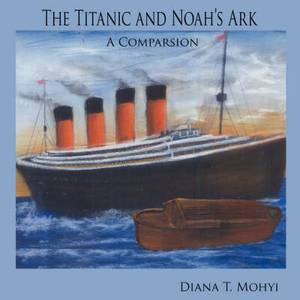 The Titanic and Noah's Ark: A Comparsion