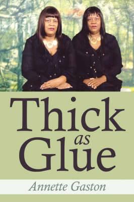 Thick as Glue