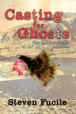 Casting for Ghosts: The Madison River Murders