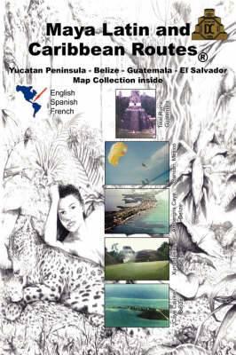 Maya Latin and Caribbean Routes